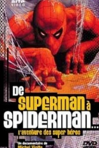 Caratula, cartel, poster o portada de De Superman a Spiderman: La aventura de los superhéroes