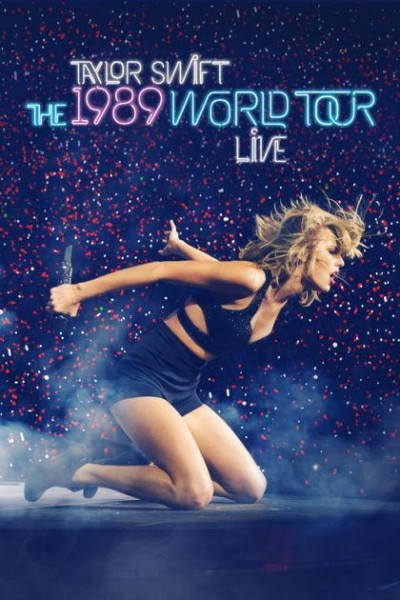 Caratula, cartel, poster o portada de Taylor Swift: The 1989 World Tour Live