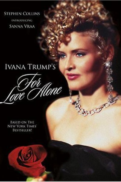 Caratula, cartel, poster o portada de For Love Alone: The Ivana Trump Story