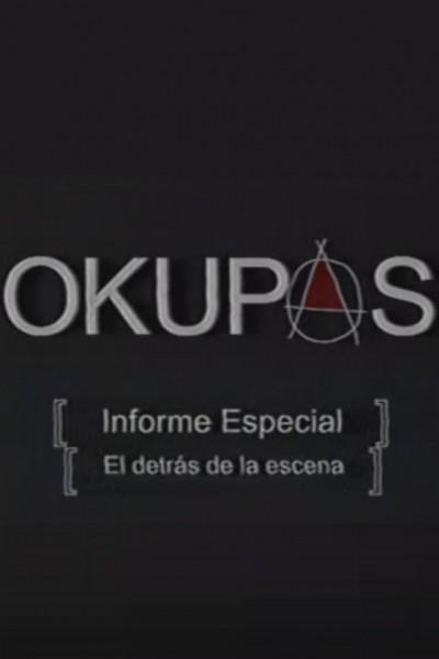 Caratula, cartel, poster o portada de Okupas (Informe especial: El detrás de la escena)