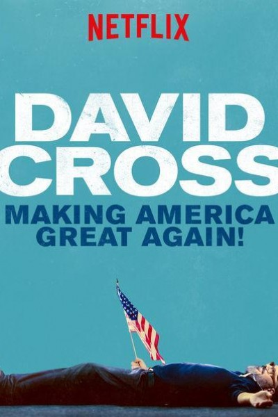 Caratula, cartel, poster o portada de David Cross: Making America Great Again