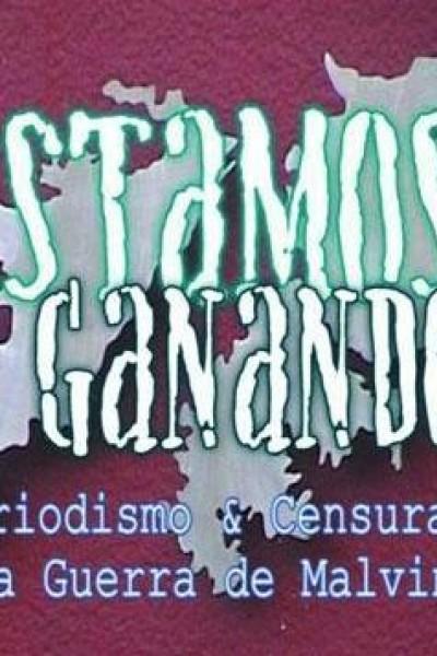 Caratula, cartel, poster o portada de Estamos ganando. Periodismo y censura en la Guerra de Malvinas