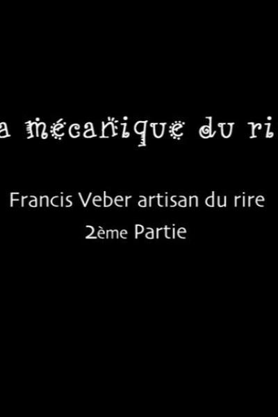 Caratula, cartel, poster o portada de Francis Veber artisan du rire: La mécanique dure rire