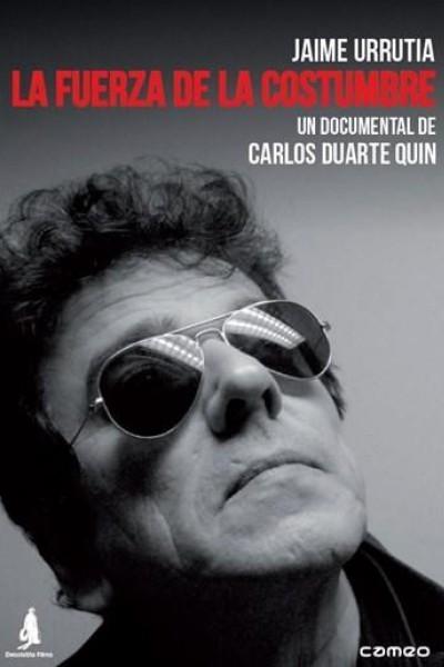 Caratula, cartel, poster o portada de Jaime Urrutia: La fuerza de la costumbre