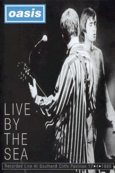 Caratula, cartel, poster o portada de Oasis: Live by the Sea