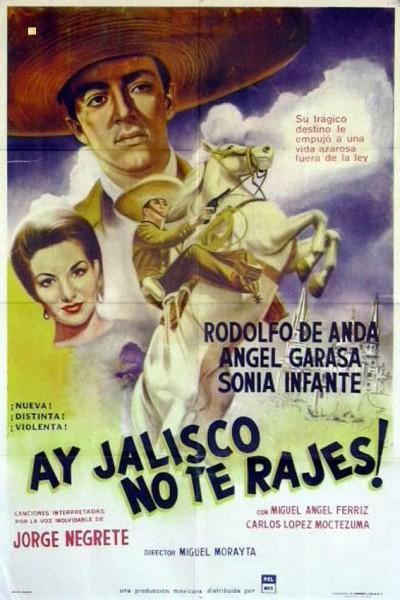Caratula, cartel, poster o portada de ¡Ay, Jalisco no te rajes!