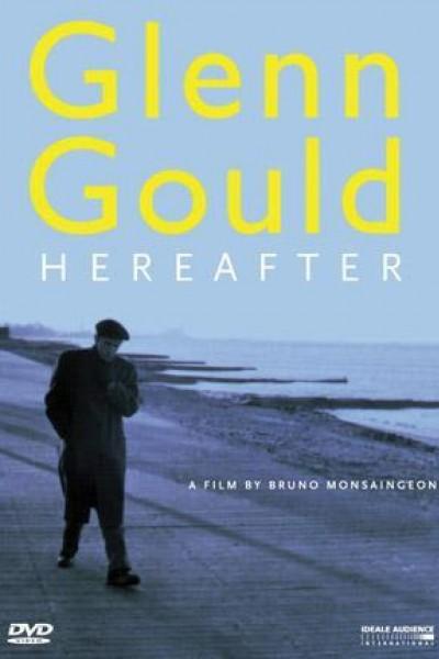 Caratula, cartel, poster o portada de Glenn Gould: Hereafter