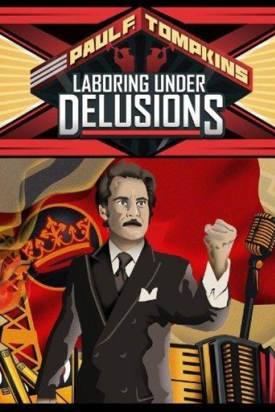 Caratula, cartel, poster o portada de Paul F. Tompkins: Laboring Under Delusions