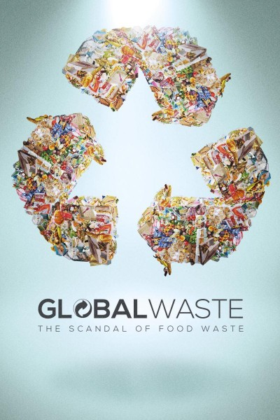 Caratula, cartel, poster o portada de Global Waste: The Scandal of Food Waste