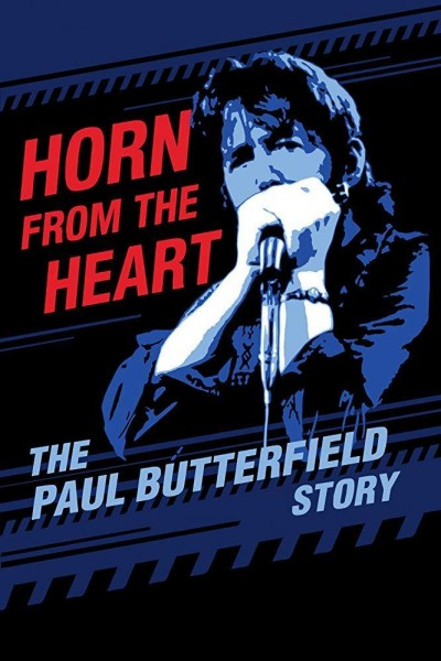 Caratula, cartel, poster o portada de Horn from the Heart: The Paul Butterfield Story