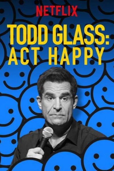 Caratula, cartel, poster o portada de Todd Glass: Act Happy