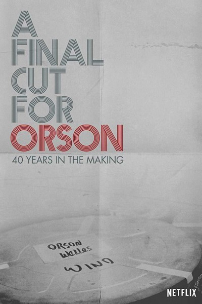 Caratula, cartel, poster o portada de A Final Cut for Orson: 40 Years in the Making