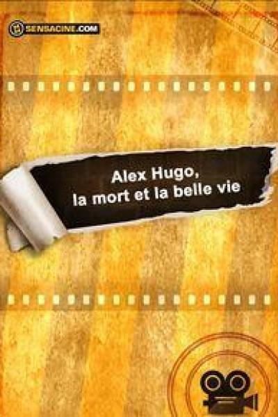 Caratula, cartel, poster o portada de Alex Hugo: La muerte y la buena vida