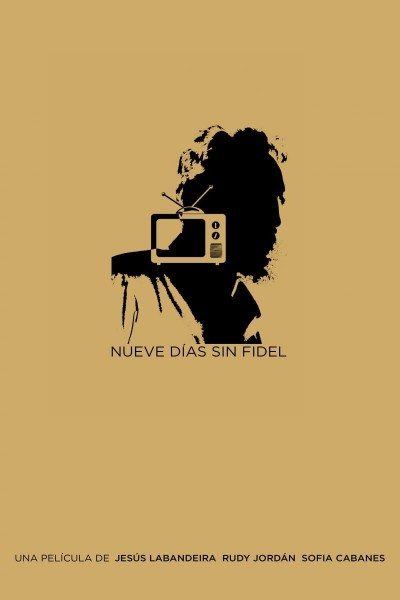 Caratula, cartel, poster o portada de Nueve días sin Fidel