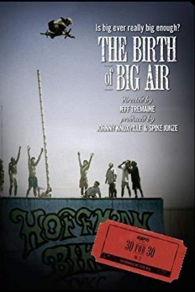 Caratula, cartel, poster o portada de 30 for 30: The Birth of Big Air