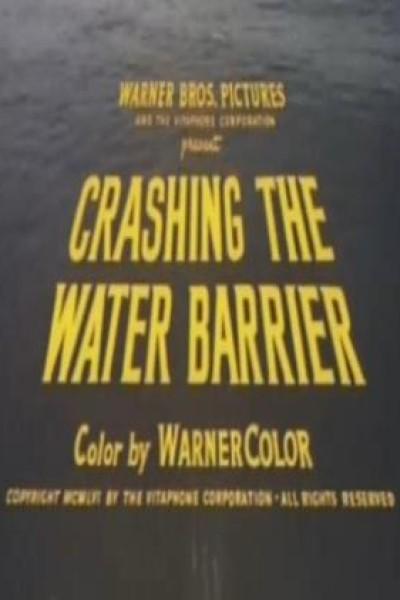 Caratula, cartel, poster o portada de Crashing the Water Barrier