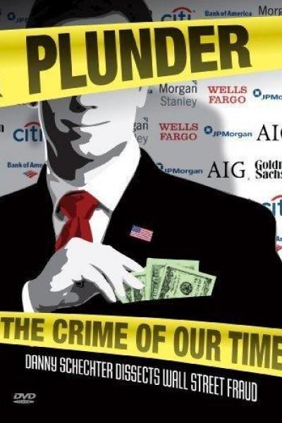 Caratula, cartel, poster o portada de Plunder: The Crime of Our Time
