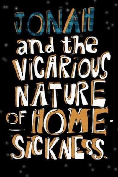 Caratula, cartel, poster o portada de Jonah and the Vicarious Nature of Homesickness