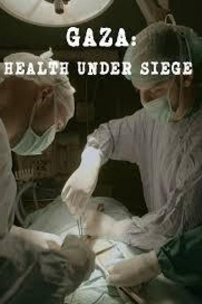 Caratula, cartel, poster o portada de Gaza: Health Under Siege