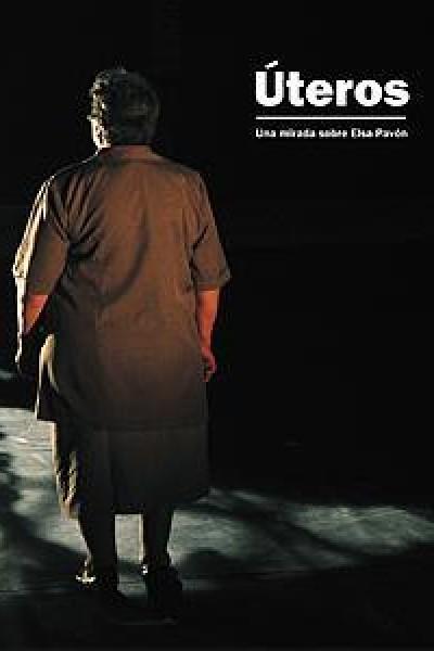 Caratula, cartel, poster o portada de Úteros: una mirada sobre Elsa Pavón