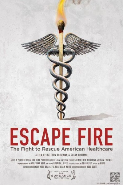 Caratula, cartel, poster o portada de Escape Fire: The Fight to Rescue American Healthcare