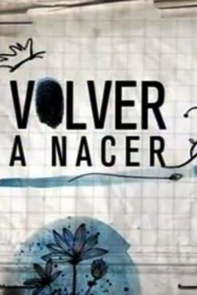 Caratula, cartel, poster o portada de Volver a nacer