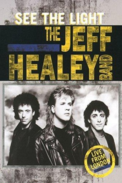 Caratula, cartel, poster o portada de The Jeff Healey Band: See the Light - Live from London