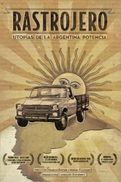 Caratula, cartel, poster o portada de El Rastrojero, utopías de la Argentina potencia