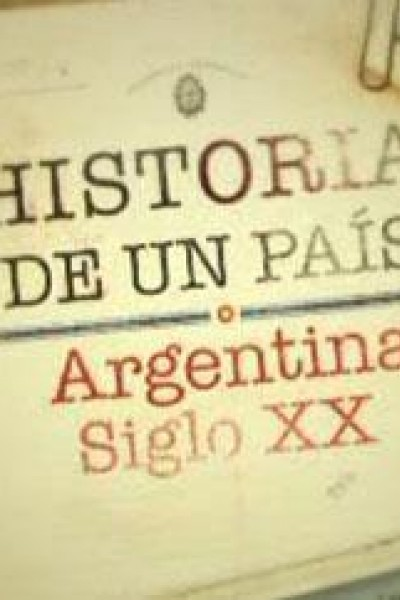 Caratula, cartel, poster o portada de Historia de un país: Argentina Siglo XX