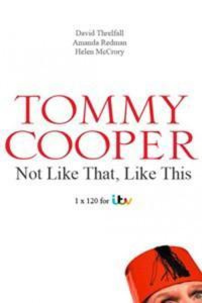 Caratula, cartel, poster o portada de Tommy Cooper: Not Like That, Like This
