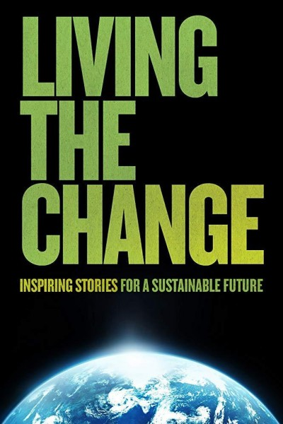 Caratula, cartel, poster o portada de Living the Change: Inspiring Stories for a Sustainable Future
