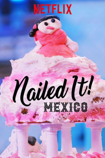 Caratula, cartel, poster o portada de Nailed It! Mexico