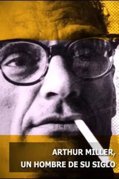 Caratula, cartel, poster o portada de Arthur Miller: un hombre de su siglo