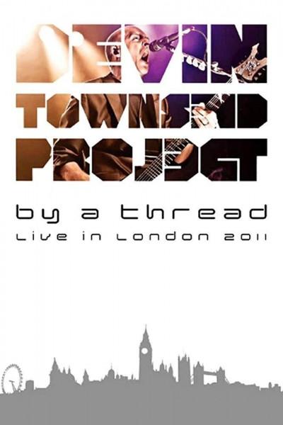 Caratula, cartel, poster o portada de The Devin Townsend Project: By a Thread - Live in London 2011