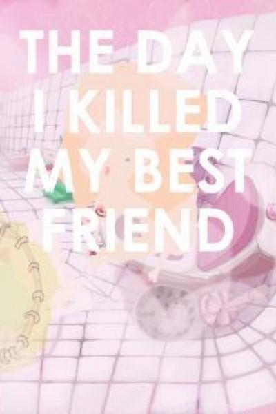 Caratula, cartel, poster o portada de The Day I Killed My Best Friend