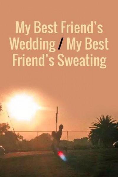 Caratula, cartel, poster o portada de My Best Friend\'s Wedding / My Best Friend\'s Sweating