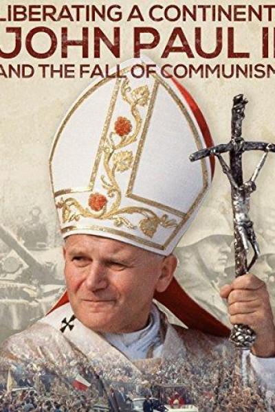 Caratula, cartel, poster o portada de Liberando un continente: Juan Pablo II y la revolución de la libertad