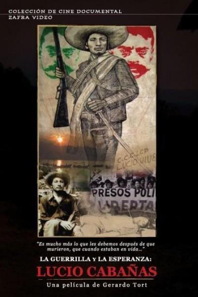 Caratula, cartel, poster o portada de La guerrilla y la esperanza: Lucio Cabañas