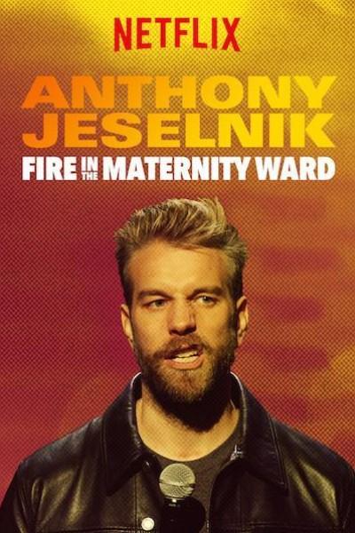 Caratula, cartel, poster o portada de Anthony Jeselnik: Fire in the Maternity Ward