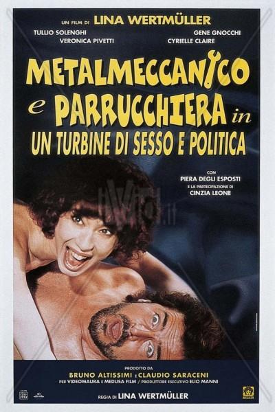 Caratula, cartel, poster o portada de Metalmeccanico e parrucchiera in un turbine di sesso e di politica