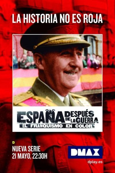 Caratula, cartel, poster o portada de España después de la guerra: El Franquismo en color