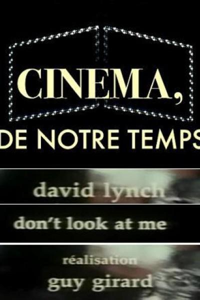 Caratula, cartel, poster o portada de David Lynch: Don\'t Look at Me