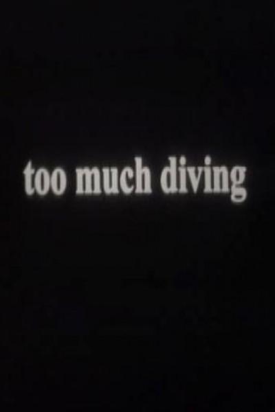 Caratula, cartel, poster o portada de Too Much Diving