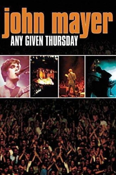Caratula, cartel, poster o portada de John Mayer: Any Given Thursday