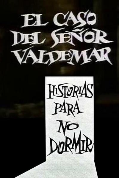 Caratula, cartel, poster o portada de El caso del Señor Valdemar (Historias para no dormir)