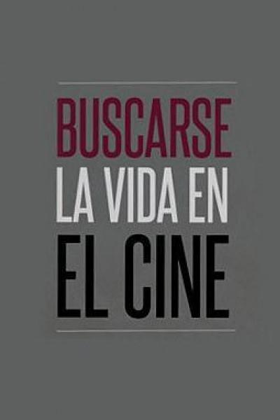 Caratula, cartel, poster o portada de Buscarse la vida en el cine