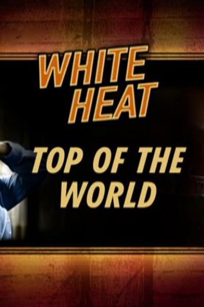 Caratula, cartel, poster o portada de White Heat: En la cima del mundo