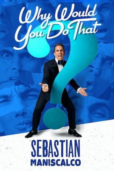 Caratula, cartel, poster o portada de Sebastian Maniscalco: Why Would You Do That?