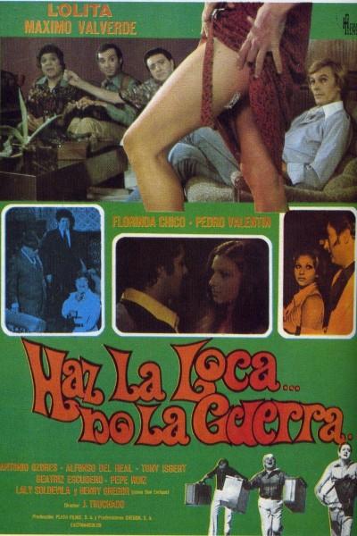 Caratula, cartel, poster o portada de Haz la loca... no la guerra