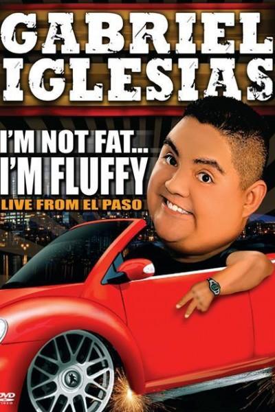Caratula, cartel, poster o portada de Gabriel Iglesias: I\'m Not Fat... I\'m Fluffy